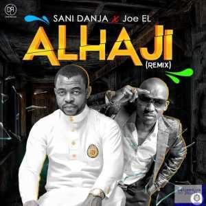 Sani Danja - Alhaji (Remix) ft. Joe EL